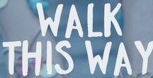 Walk This Way / How we walk through life.
