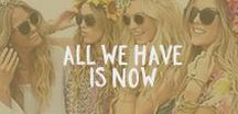 All We Have is Now / Festivals, fashion, and flowers.