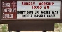 Church Signs / Some are clever, some are funny, and some are a little testy.  But they fascinate me.