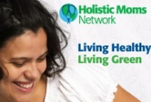 Green Living / by Holistic Moms Network