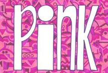 All PINK erethang! / by Mrs. Trina Griff