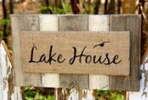 lake house / by Gena Hawkins