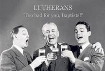 "Lucky to be Lutheran / I'm a Lutheran and I love it!   ""I cannot choose but adhere to the word of God, which has possession of my conscience; nor can I possibly, nor will I even make any recantation, since it is neither safe nor honest to act contrary to conscience! Here I stand; I cannot do otherwise, so help me God! Amen."" ― Martin Luther"