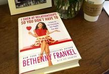 #ISuckAtRelationships / by Bethenny Frankel