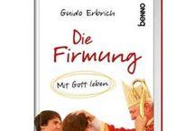Vivat! - Firmung ... / Gute Bücher und kleine Geschenkideen zum Sakrament der Firmung ...