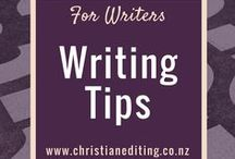For Writers - Writing Tips / Tips for fiction writers