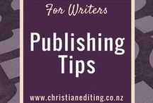 For Writers - Publishing Tips / For writers - tips on agents, publishers, and the publishing industry (with an emphasis on Christian fiction publishing)