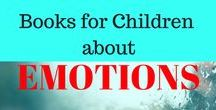 Children's Books about Emotions / Books that show kids how to deal with emotions -of all kinds