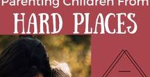 Parenting Children From Hard Places | Empowered to Connect / Resources, supports and ideas for/around: | Adoption | Foster | Fostering | Adopt | Empowered to Connect | Trust Based Parenting | Trauma