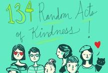 random acts of kindness / Great ideas to keep our hearts in the right place, give a little and pay it forward!