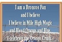 Football Fan~ Broncos / by Cricket Green