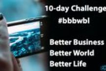 #bbbwbl / Het gezamenlijke pinboard van de 10 dagen uitdaging een beter bedrijf. Beter Bedrijf = Betere Wereld = Beter Leven #bbbwbl Better Business = Better World = Better Life