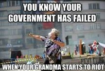 You know your government has failed you when your grandmother starts a riot! / by Carol Schlapo