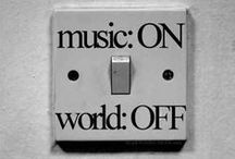 music on, world off / by Carolyn McMahon