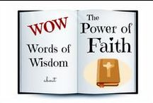 WOW ✞ The Power of Faith / Words of Wisdom about the Power of Faith. God is LOVE (1 John 4:8). And we also know that LOVE so LOVED the world that LOVE sent His LOVE that whosoever believes in LOVE shall not perish but have everlasting life. Then LOVE said, a new commandment I give unto you, that you should LOVE one another; as I have LOVED you. By this all will know that you are LOVE's disciples, if you have LOVE for one another (John 3:16). For without LOVE, you are nothing (1 Corinthians 13:2).