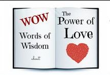 WOW ♥ The Power of Love / Words of Wisdom about the Power of Love God is LOVE (1 John 4:8). And we also know that LOVE so LOVED the world that LOVE sent His LOVE that whosoever believes in LOVE shall not perish but have everlasting life. Then LOVE said, a new commandment I give unto you, that you should LOVE one another; as I have LOVED you. By this all will know that you are LOVE's disciples, if you have LOVE for one another (John 3:16). For without LOVE, you are nothing (1 Corinthians 13:2).