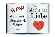 WOW ♥ Die Macht der Liebe / Wahrheitsoffenbarende Worte über die Macht der Liebe