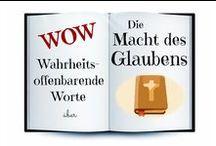 WOW ✞ Die Macht des Glaubens / Wahrheitsoffenbarende Worte über die Macht des Glaubens, vor allem aus der heiligen Schrift / der Bibel / dem Wort Gottes