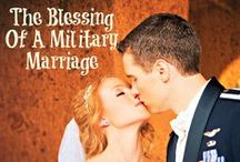 Military Marriage / Tips on having a thriving marriage no matter what