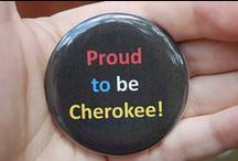 Cherokee / by Melody Weaver