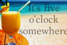 It's 5 O'Clock Somewhere / by Michele Bonotto