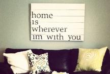 Home is Wherever I'm with You / by Mafalda Piteira de Barros