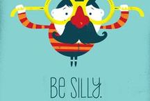 Be silly / by Ketutar J.