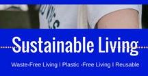 Sustainable Living / Plastic-Free Living I Waste-Free Living I Reusable I Recycling