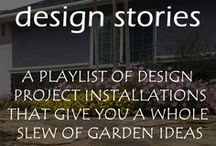 Design Stories / YouTube videos about residential gardens being installed.  These videos are your first hand look at landscape installations and what it really takes.  You can also get tons of cool design ideas for your own garden.
