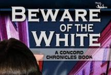Beware of the White: A Concord Chronicles Book / Will Blanco, leader of the death tribe, destroy Concord or can new Natures Spirit, Terra, earn back the peace?   Middle Grade fantasy adventure.