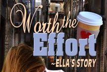 Worth the Effort - YA Novella Duets / Book One: Ella's Story Book Two: Ayden's Story