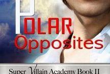 Polar Opposites: Super Villain Academy Book 2