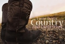 Forever a Country Girl (This is who I always will be) / by Jenn J