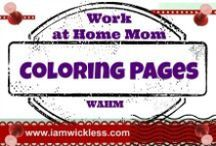WAHM LIFE: Coloring Pages / WAHM Life: Coloring Pages for kids, teens, and adults: Coloring pages to keep kids busy while you work from home. Plan ahead, work in small increments of time (15-20 minutes), then change activities. www.iamwickless.com