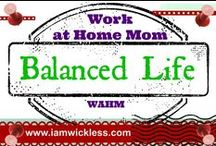 WAHM LIFE: Balance / Work at Home Balanced Life offers tips and ideas on work-life balance with children and family. WHAM LIFE www.iamwickless.com