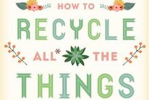 Reduce / Reuse / Recycle / The 3 R's - ideas for repurposing household items and making things last longer - in this age of one-and-done vs. going green, I want to save the planet (cuz Captain Planet, he's our hero!)  ;)