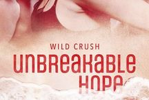 Unbreakable Hope / Book 5 in the Wild Crush series