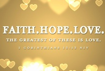 Faith, Hope, and Love / by Geri Madera