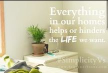 simplify / Ideas + inspirations for organizing + simplifying all aspects of home + life. / by Trina Cress
