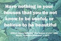 William Morris / This board is LONG overdue! Arguably, there wouldn't have been near the uproar against Industrialisation, or indeed an Arts and Crafts movement at all, without the genius, scope, and dedication of William Morris. He excelled at everything he endeavored and, seemingly, endeavored everything. / by Brian Wycoff