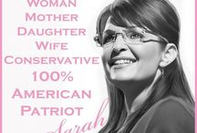 Sarah Palin / Like I say, if we would of gone to high school together we would of been BFF's. I admire her and her integrity and standing up for what is right no matter what others think. I love her, her standards, her perspective on this country, her family, and her God. / by Terry Fourtner
