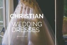 Christian Wedding Dresses / A collection traditional Christian Wedding Dresses - the best white gowns for modern brides.