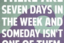 Memorable quotes / by Kim Rowland (Today is My Someday)