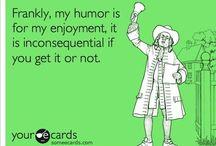 Funny. / by Bethany Steelman