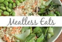 Meatless Eats / Meatless meals, vegan, vegetarian
