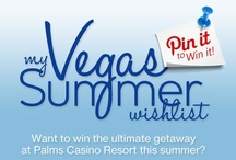 My Vegas Summer Wishlist / Create a Pinterest board to show us your Vegas Summer Wishlist for a chance to win the ultimate getaway to Palms Casino Resort this summer!