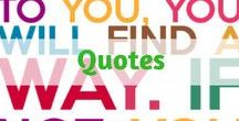 Quotes / Quotes from all around Pinterest. Funny, witty, courage, and more.