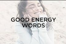 GOOD ENERGY WORDS