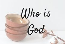 Who is God? / verses, bible studies, blog posts that describe God's character