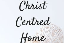 Christ centred home / Tips and tools to create a home that glorifies God, how to have a Christ centred home, Christian home, raising christian children, Christian parenting